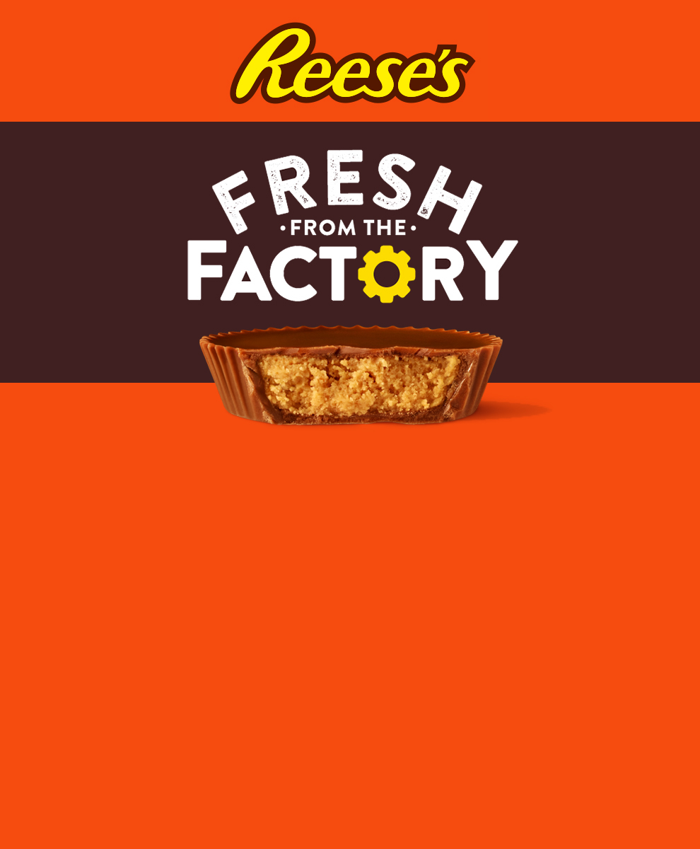 Fresh From the Factory - Reese's